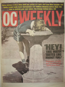 "May 19, 2000 OC Weekly cover story ""'HEY! THIS WATER TASTES LIKE ROCKET FUEL - Russians, rockets and our very own Santa Ana River"""