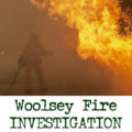 Woolsey Fire Investigation